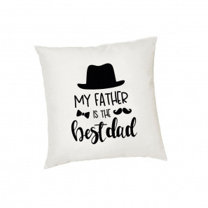 Cushion Cover My Father is the Best Dad